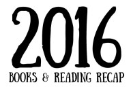 2016 Books and Reading Recap